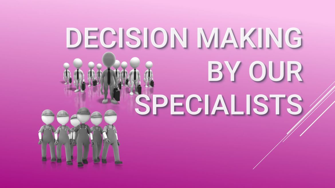 Decision making by specialists
