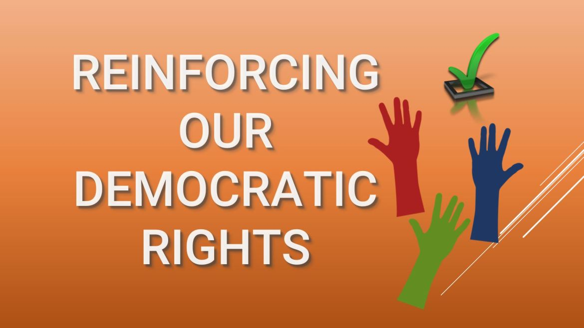 Reinforcing our democratic rights